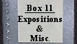 Box 11 Expositions and Miscellaneous