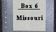 Box 6 Missouri