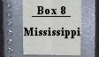 Box 8 Mississippi