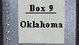 Box 9 Oklahoma